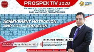 PROSPEKTIV Minggu Kedua, Tekankan Motivasi Bagi Mahasiswa Baru Bersama Dr. Drs. Imam Haryanto., S.M., M.H