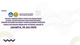 Sidang Terbuka Senat Fakultas Kedokteran Acara  Pelantikan dan Janji Dokter Muda Periode 60 Ta. 2019/2020 FK UPNVJ